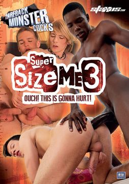 Bareback Monster Cocks: Super Size Me 3