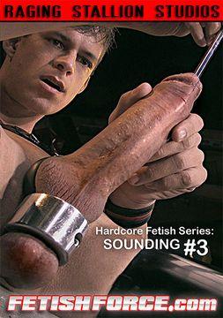 Hardcore Fetish Series: Sounding 3
